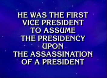 He was the first Vice President to assume the presidency upon the assassination of a President